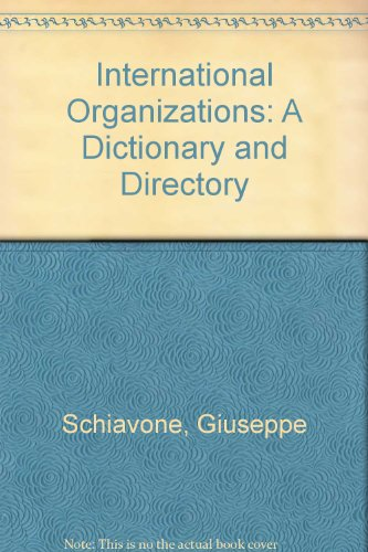 9780333564646: International Organizations: A Dictionary and Directory
