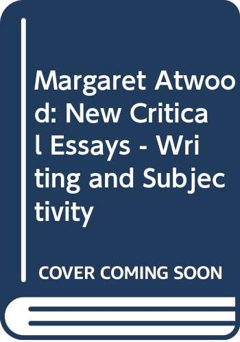 9780333564752: Margaret Atwood: New Critical Essays - Writing and Subjectivity