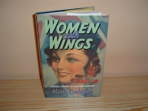 9780333564851: Women with wings: female flyers in fact and fiction