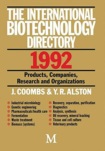 The International Biotechnology Directory 1992: Coombs, J.M., Alston,