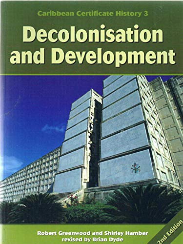 9780333565599: Caribbean Certificate History: Decolonisation and Development Book 3 (Caribbean Certificate History)