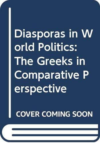 9780333565612: Diasporas in World Politics: The Greeks in Comparative Perspective