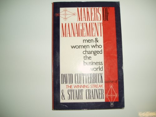 Makers of Management: Men and Women Who Changed the Business World (0333565711) by David Clutterbuck; Stuart Crainer