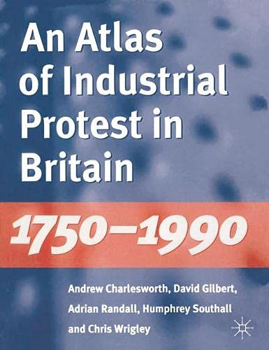 9780333565995: An Atlas of Industrial Protest in Britain, 1750-1990