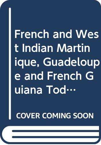9780333566022: French and West Indian Martinique, Guadeloupe and French Guiana Today (Warwick University Caribbean Studies)