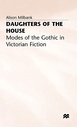 9780333566152: Daughters of the House: Modes of the Gothic in Victorian Fiction