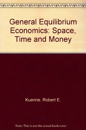 9780333566657: General Equilibrium Economics: Space, Time and Money
