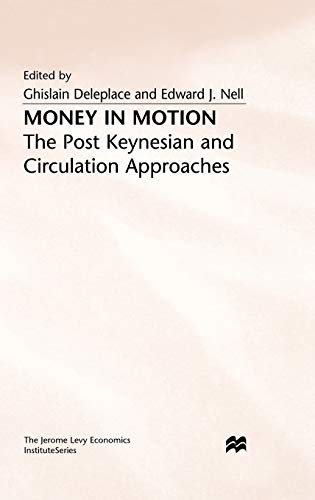 9780333566954: Money in Motion: The Post-Keynesian and Circulation Approaches (Jerome Levy Economics Institute)