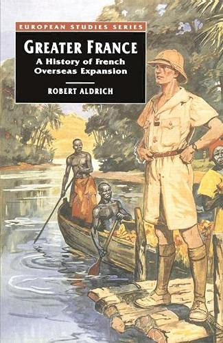 9780333567395: Greater France: Short History of French Overseas Expansion (European Studies)
