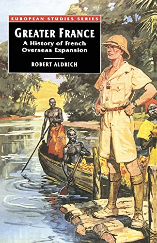 9780333567401: Greater France: A History of French Overseas Expansion (European Studies)