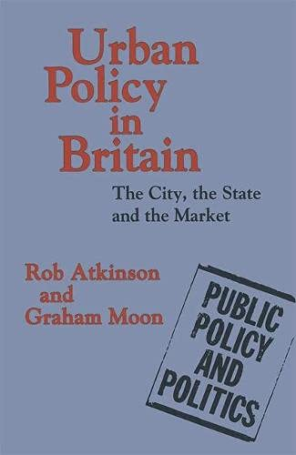 9780333567463: Urban Policy in Britain: The City, the State and the Market (Public Policy & Politics)