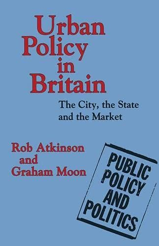 9780333567470: Urban Policy in Britain: The City, the State and the Market (Public Policy and Politics)