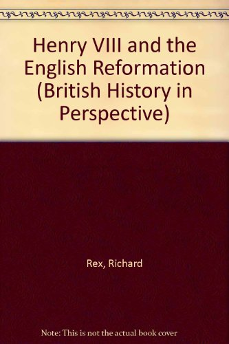 9780333567487: Henry VIII and the English Reformation (British History in Perspective)