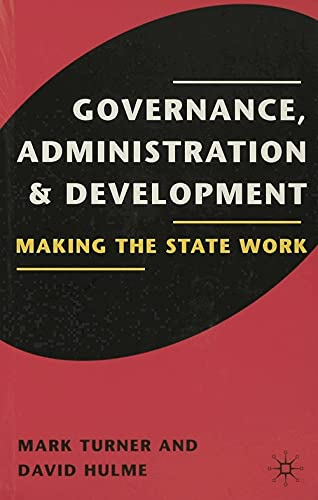 Governance, Administration and Development: Making the State: Hulme, David, Turner,