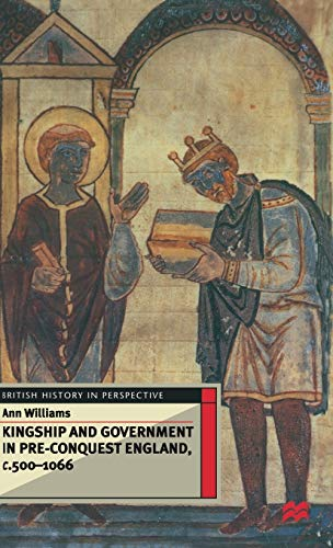 9780333567975: Kingship and Government in Pre-Conquest England c.500–1066 (British History in Perspective)