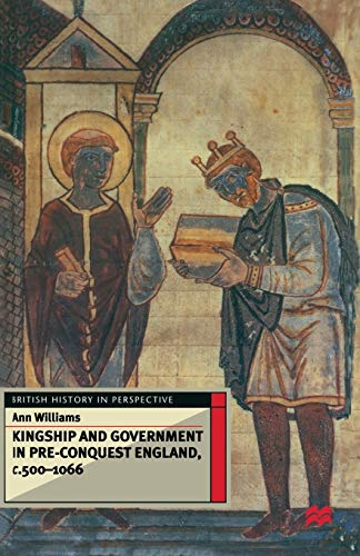9780333567982: Kingship and Government in Pre-Conquest England c.500-1066 (British History in Perspective (MacMillan))