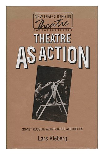 9780333568170: Theatre As Action: Soviet Russian Avant-Garde Aesthetics (New Directions in Theatre)