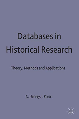 9780333568439: Databases in Historical Research: Theory, Methods and Applications