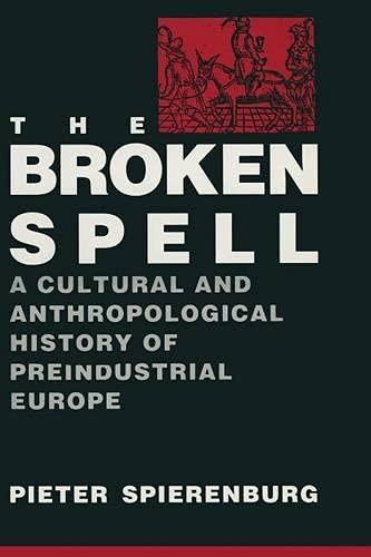 9780333568613: The Broken Spell: A Cultural and Anthropological History of Preindustrial Europe