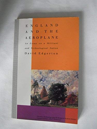9780333569214: England and the Aeroplane: An Essay on a Militant and Technological Nation (Science, Technology and Medicine in Modern History)