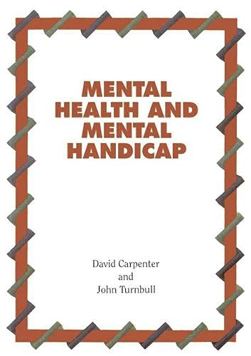 Mental Health and Mental Handicap: Carpenter, David & Turnbull, John