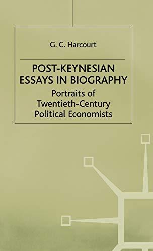 Post-Keynesian Essays in Biography: Portraits of Twentieth-Century Political Economists: G C ...