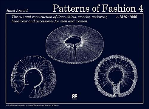 9780333570821: Patterns of Fashion 4: The cut and construction of linen shirts, smocks, neckwear, headwear and accessories for men and women c. 1540 - 1660