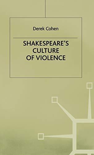 Shakespeare's Culture of Violence (Contemporary Interpretations of Shakespeare): D. Cohen