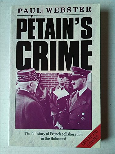 9780333573013: Petain's Crime: The Full Story of French Collaboration in the Holocaust
