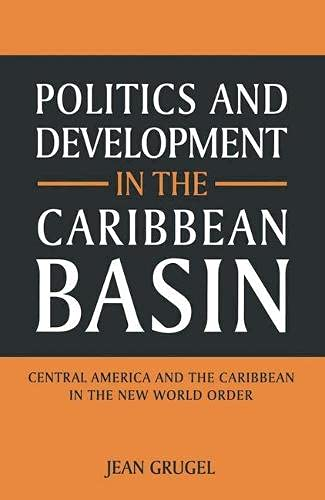9780333573044: Politics and Development in the Caribbean Basin: Central America and the Caribbean in the New World Order