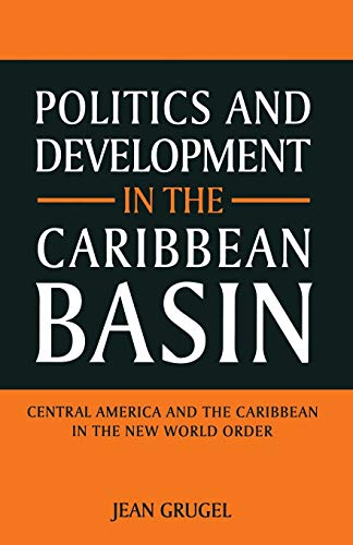 9780333573051: Politics and Development in the Caribbean Basin: Central America and the Caribbean in the New World Order