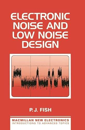 9780333573105: Electronic Noise and Low Noise Design (Macmillan New Electronics)