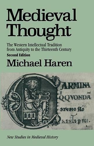 9780333573549: Medieval Thought: The Western Intellectual Tradition from Antiquity to the Thirteenth Century: Western Intellectual Tradition from Antiquity to the 13th Century (New Studies in Mediaeval History)