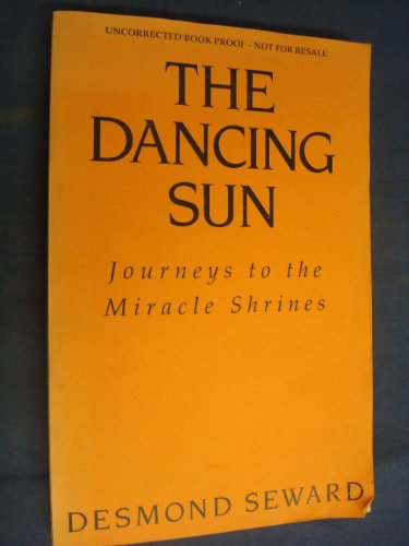 9780333574409: The Dancing Sun: Journeys to the Miracle Shrines