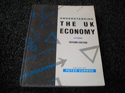 Understanding the UK Economy (Palgrave Texts in Econometrics): Palgrave Macmillan