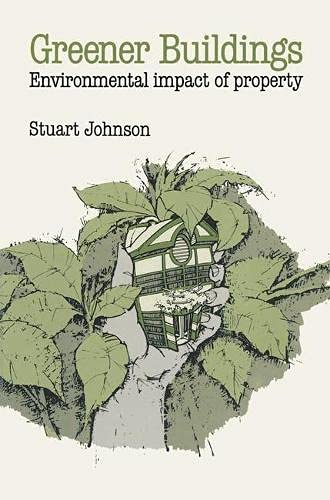 9780333574539: Greener Buildings: Environmental Aspects of Property (Building & Surveying Series)