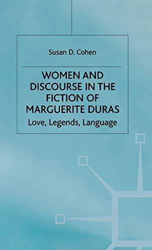 9780333575451: Women and Discourse in the Fiction of Marguerite Duras: Love, Legends, Language (Love, Legend, Language)