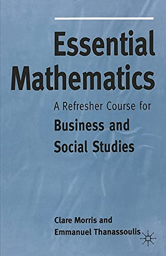 Essential Mathematics: A Refresher Course for Business: Morris, Clare