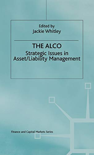 9780333575499: The ALCO: Strategic Issues in Asset/Liability Management (Finance and Capital Markets Series)