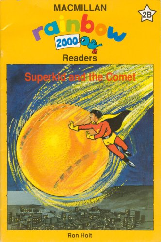 Rainbow 2000 Reader: Superkid and Comet Bk.2B (0333576217) by Holt, Ronald