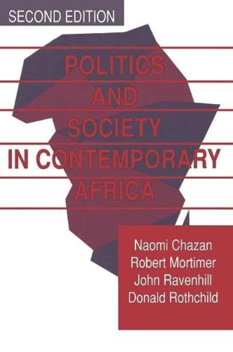 Politics and Society in Contemporary Africa (0333578147) by Naomi Chazan; Robert A. Mortimer; John Ravenhill; Donald S. Rothchild