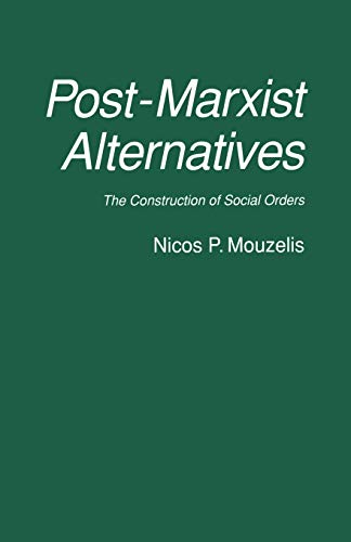 9780333578155: Post-Marxist Alternatives: The Construction of Social Orders
