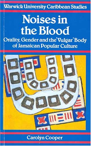 9780333578247: Noises in the Blood : Orality,Gender and the Vulgar Body of Jamaican Popular Culture