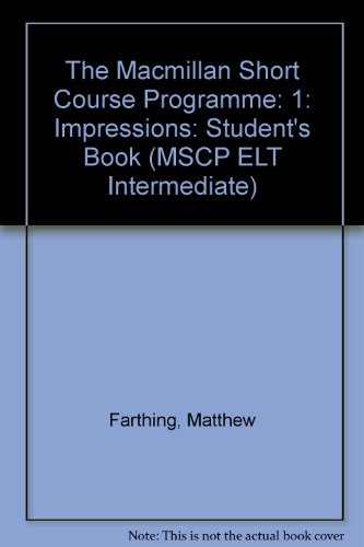 The Macmillan Short Course Programme Level 1: Impressions: Farthing, Matthew; Pulverness, Alan