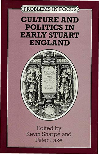 9780333578506: Culture and Politics in Early Stuart England (Problems in Focus)