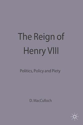 9780333578568: The Reign of Henry VIII: Politics, Policy and Piety (Problems in Focus)