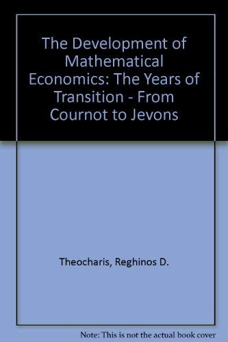 9780333578933: The Development of Mathematical Economics: The Years of Transition - From Cournot to Jevons