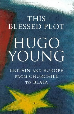 9780333579923: This Blessed Plot: Britain and Europe from Churchill to Blair