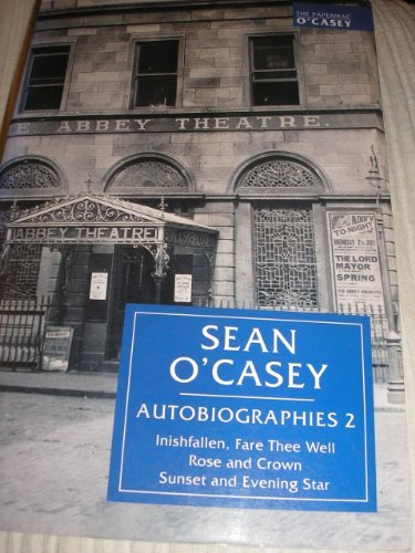 9780333582510: Sean O'Casey - Autobiographies: Inishfallen, Fare Thee Well, Rose & Crown, Sunset & Evening Star (Pan classics) (v. 2)