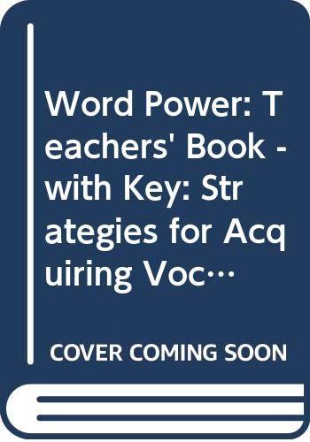 Word Power: Teachers' Book - with Key: Alan Cunningsworth